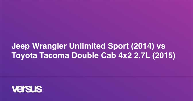Jeep Wrangler Unlimited Sport 2014 Vs Toyota Tacoma Double Cab 4x2 2 7l 2015 Cual Es La Diferencia